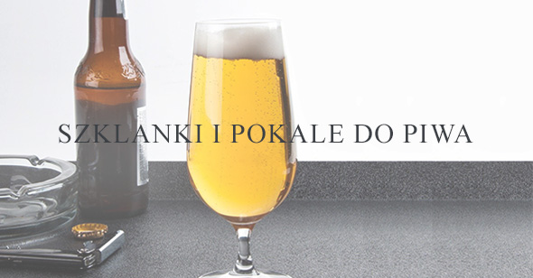Szklanki, kufle i pokale do piwa